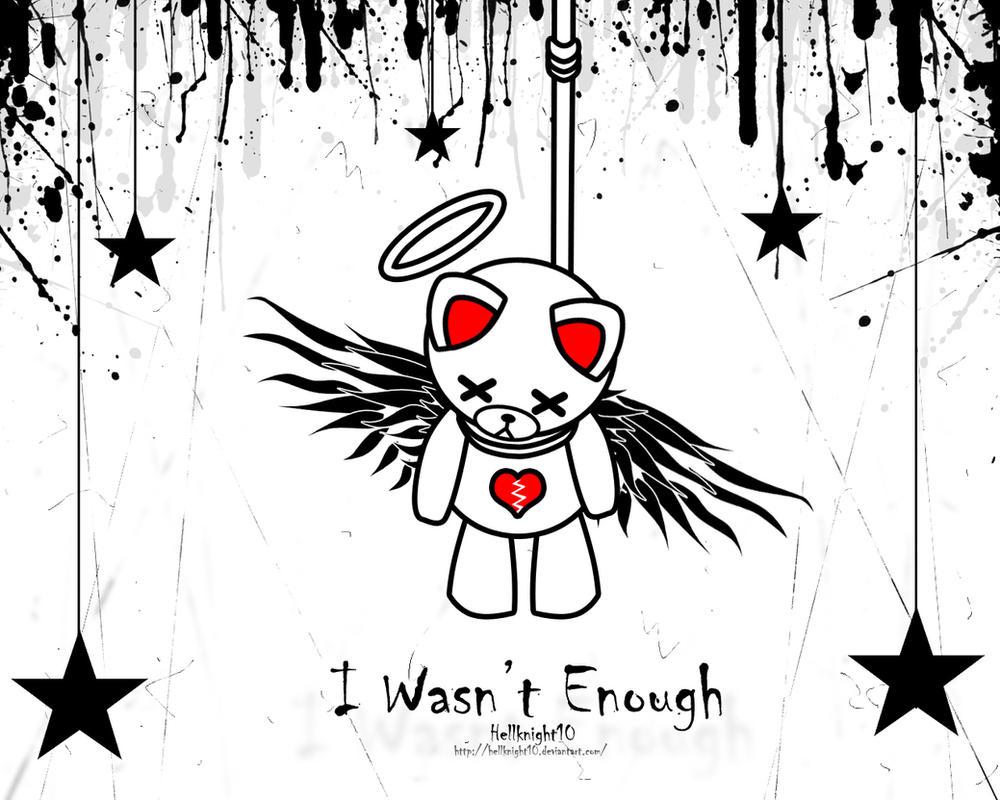I Wasn't Enough by Hellknight10