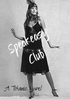 speakeasy club chapter 1 a titanic fanfiction by