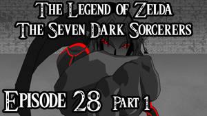 Zelda Seven Dark Sorcerers Episode28 part 1