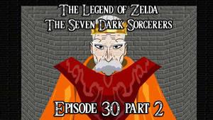 Zelda Seven Dark Sorcerers Episode 30 part 2