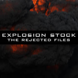 Explosion Stock - Rejected