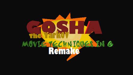 Gosha The Yarkov Movie Techniques in 6 Remake