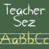 Teacher Sez by smartalecvt