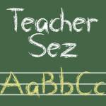 Teacher Sez