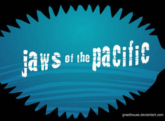 Jaws of the Pacific by Greathouse