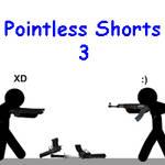 Pointless Shorts 3