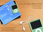 Love, Design, Music, iPod