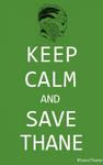 Keep Calm and Save Thane 1