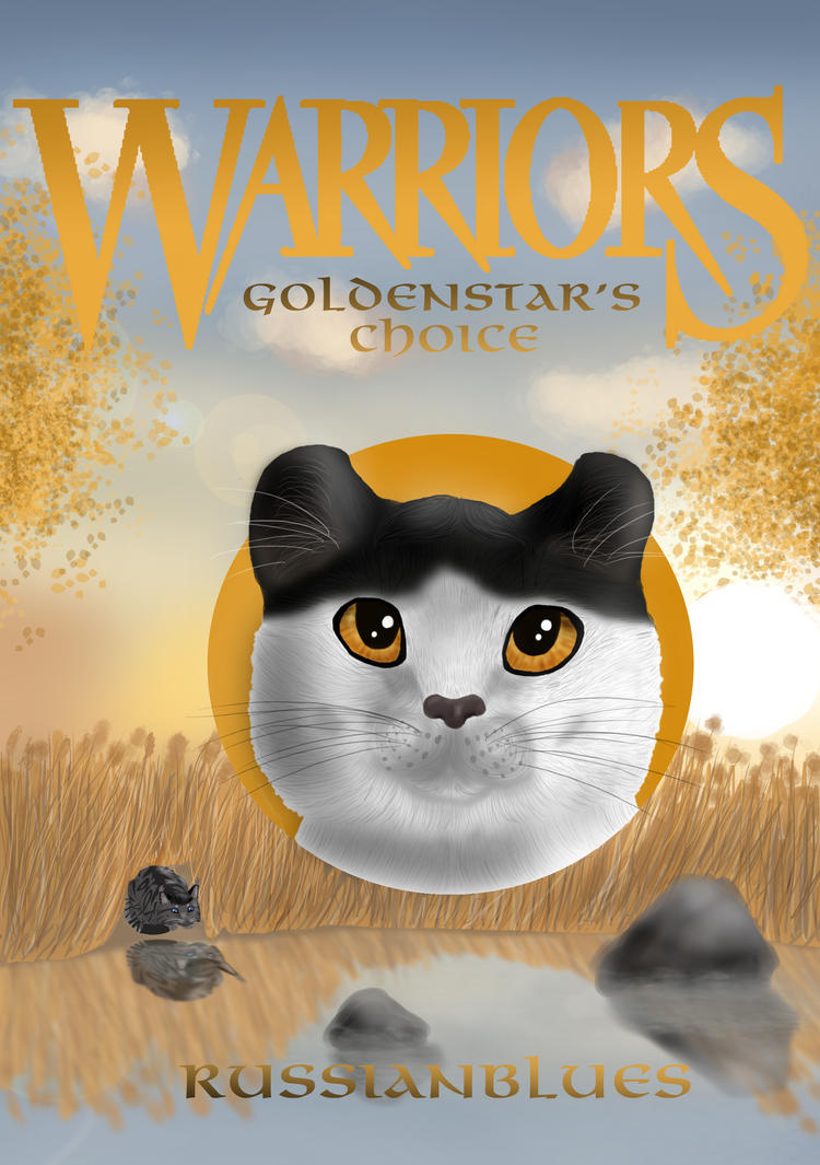 Warrior Cats Book Cover Template ~ Goldenstar s choice allegiances by russianblues on deviantart