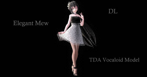 TDA Vocaloid Model - Elegant Mew [DL DOWN]