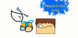 Happy b-day swag 0wU (gift)