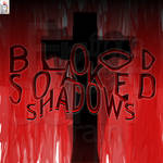 Blood Soaked Shadows