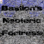 Bastion's Neoteric Fortress