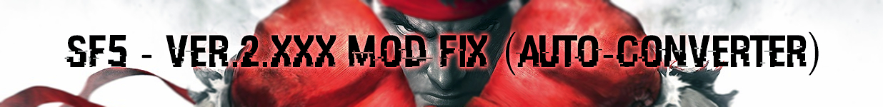 SF5 - Ver.2.XXX MOD FIX (auto-converter) by somebody2978