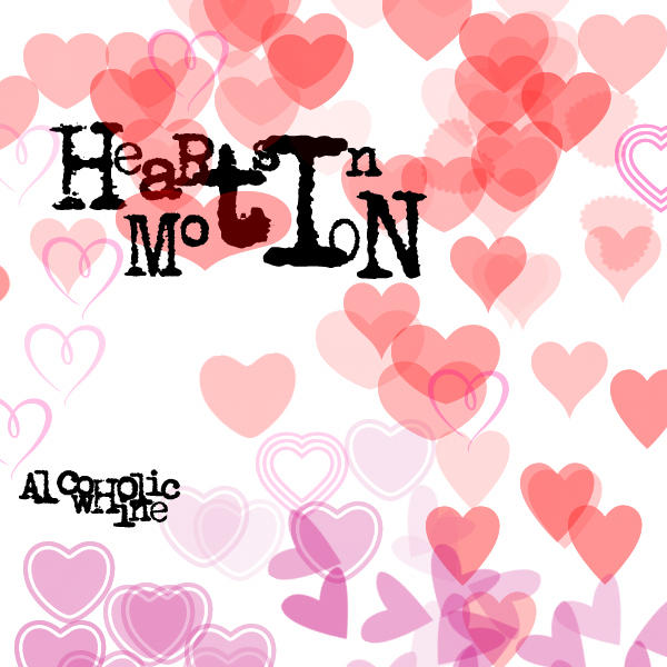 Hearts In Motion by alcoholicwhine