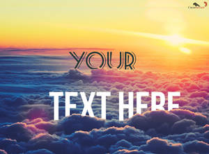 Sunrise and clouds: Text design