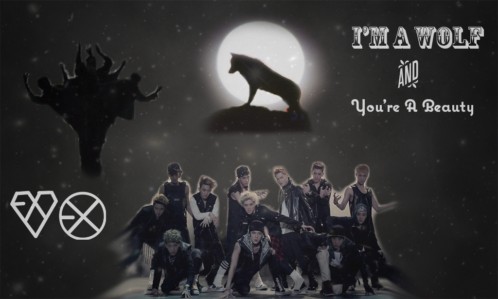 Exo Wolf Wallpaper I M A Wolf And You Re A Beauty By Deedee78965 On Deviantart