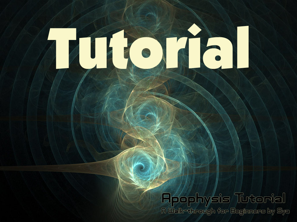 Apophysis Tutorial