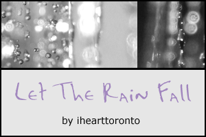Let The Rain Fall Textures by ihearttoronto
