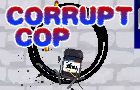 Corrupt Cop + cheats