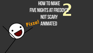 How to Make FNAF 2 Not Scary Animated (ITS DONE)