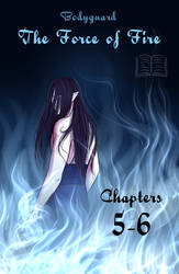 BG: The Force of Fire Chpt. 5 and 6