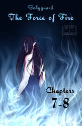 BG: The Force of Fire Chpt. 7 and 8