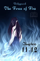 BG: The Force of Fire Chpt. 11 and 12