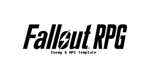 FALLOUT RPG  Enemy and NPC Template by Gary-from-vault-108