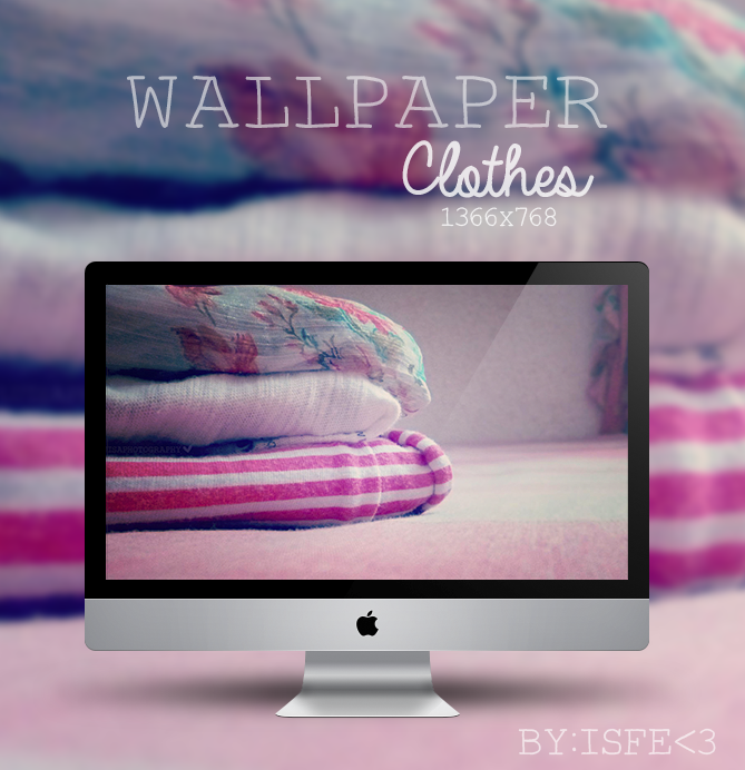 Wallpaper Clothes by Isfe
