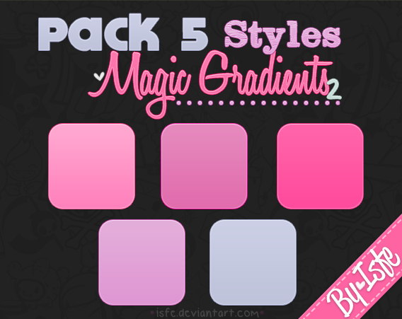 Pack 5 Styles Magic gradients 2 by Isfe