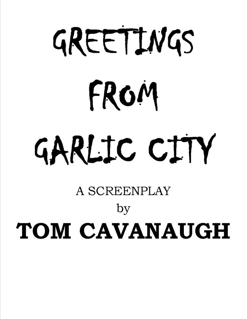 GREETINGS FROM GARLIC CITY by TOMCAVANAUGH