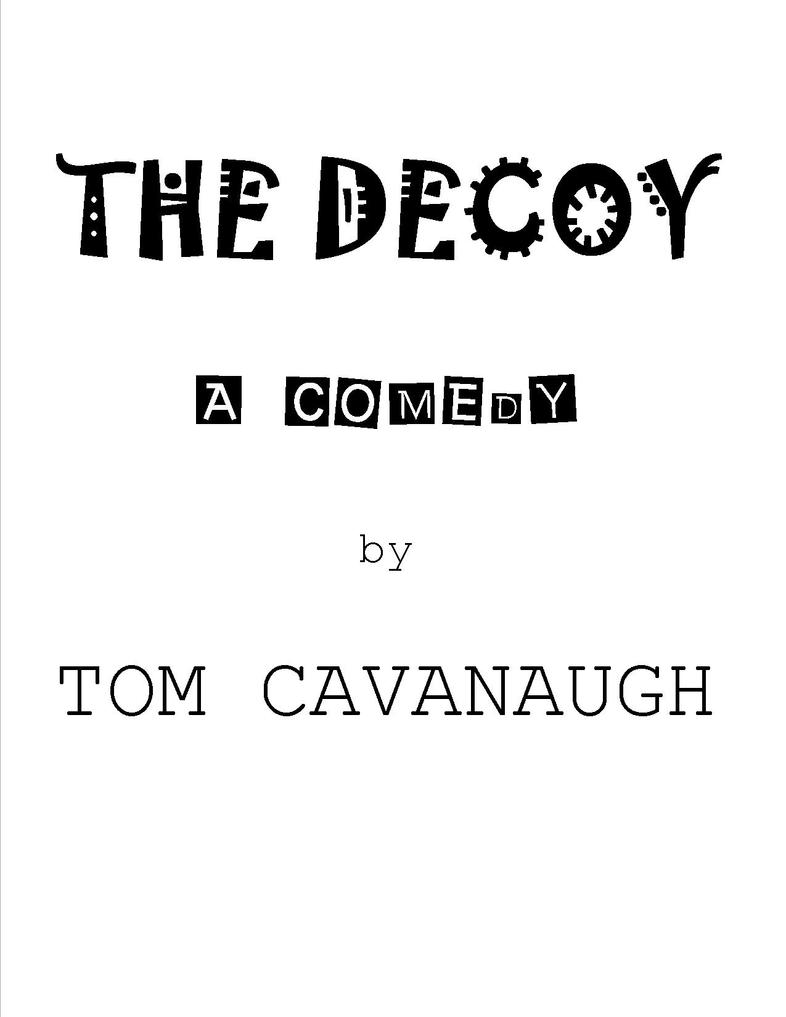 THE DECOY a Comedy by TOMCAVANAUGH