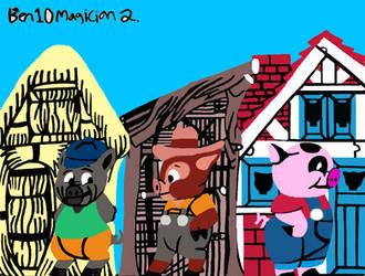 Ben10Magician's Three Little Pigs