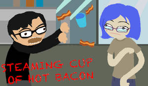 Steaming cup of BACON!!!! by NewWorldPunk
