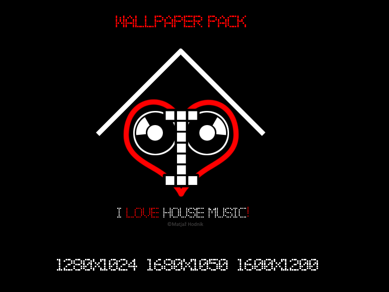 I Love House Music Wp By Mprox On Deviantart