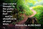 Proverbs 4:26 (NIV)