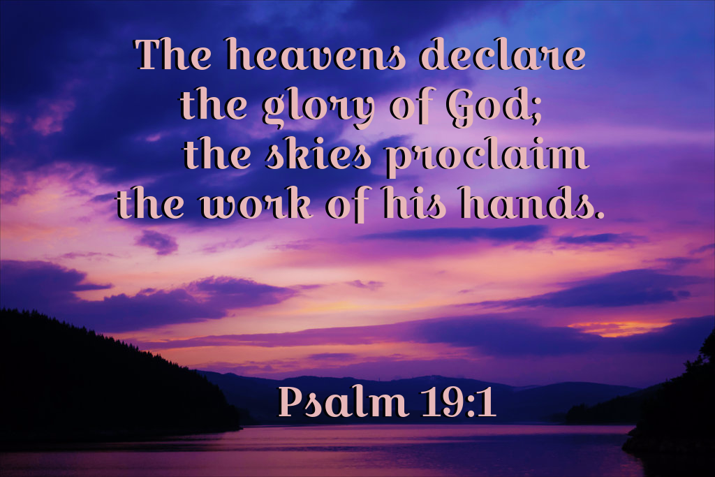 Psalm 19:1 (NIV) by ChristCentric on DeviantArt