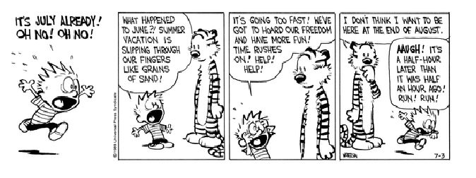 Calvin and Hobbes start of July.