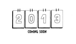 2013 Coming Soon by Neutron-Flow