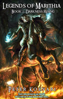 Legends of Marithia- Book II: Darkness Rising by mlappas