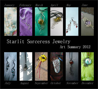Starlit Sorceress Jewelry - Art Summary 2012 by Starlit-Sorceress