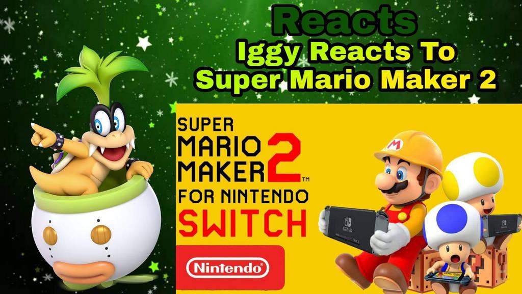 Iggy Reacts To Super Mario Maker 2 Trailer by KoopalingAndMarioFan