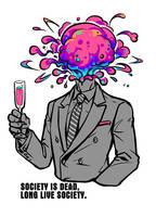SOCIETY IS DEAD, LONG LIVE SOCIETY by arashicat