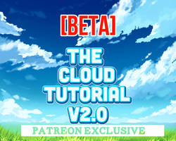 [THE CLOUD TUTORIAL V2 BETA] - PATREON EXCLUSIVE by ehbi