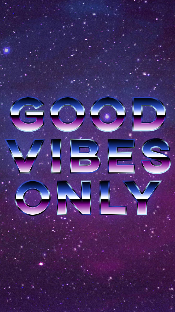 Good Vibes Only 80s Style Wallpaper Mobile By Halukaliev On