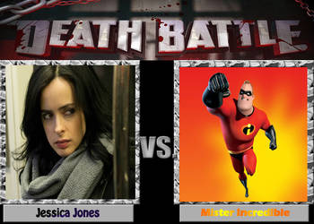 DEATH BATTLE: Jessica Jones VS Mr Incredible by diebitch2947