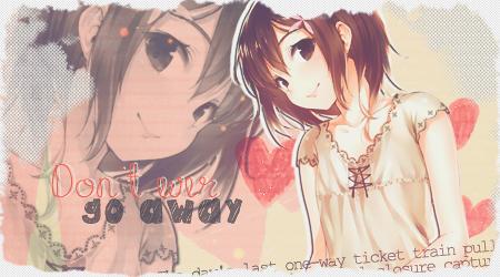 Don't ever go away by SakuraDG