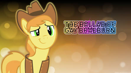 The Ballad of Gay Braeburn - Wallpaper by Tadashi--kun