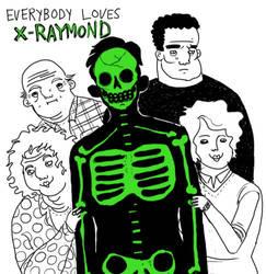 everybody loves x-raymond. by boobookittyfuck